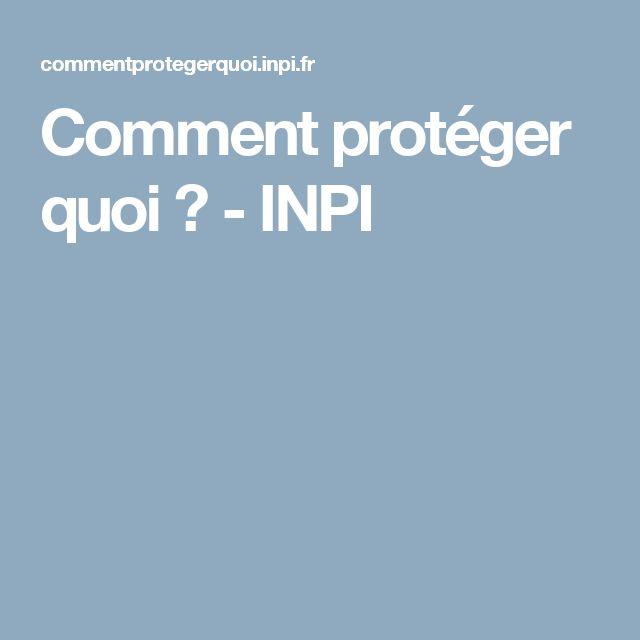 Comment protéger quoi ? - INPI