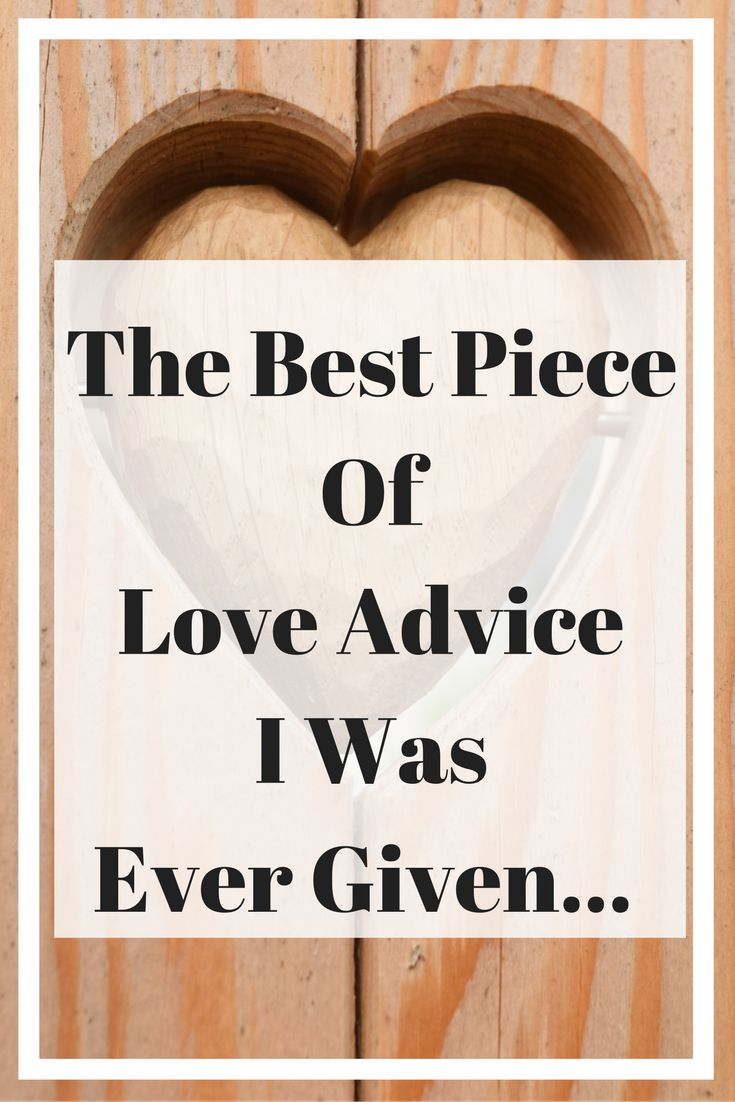 The Best Piece Of Love Advice I was Ever Given - The Dating Directory