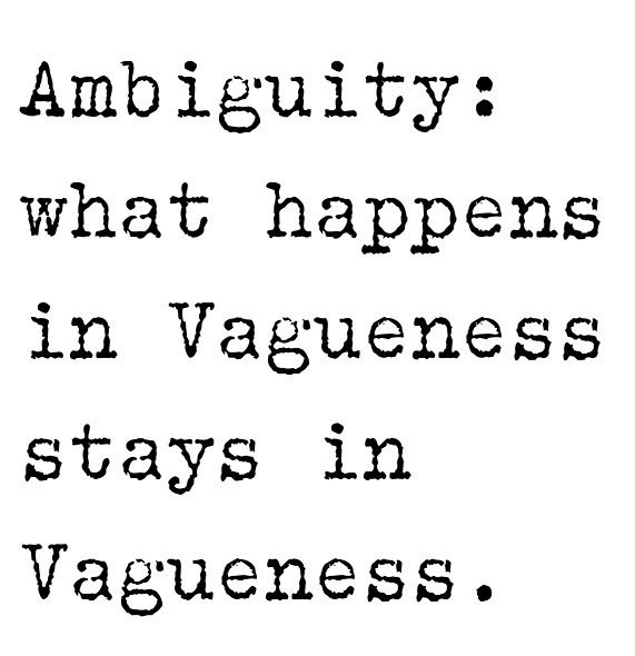 vagueness ambiguity and clarity in writing Language of law - ambiguities and  first talks about ambiguity that exists in english language and then goes on to discuss how the ambiguity in  clarity and.