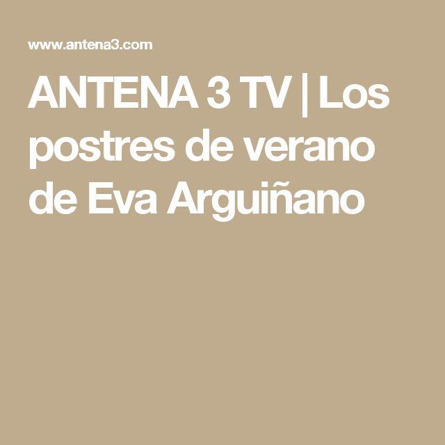 ANTENA 3 TV | Los postres de verano de Eva Arguiñano