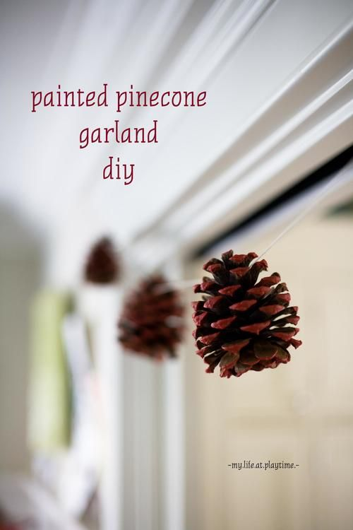 Easy Garland for Autumn- Painted Pinecones ||my.life.at.playtime.