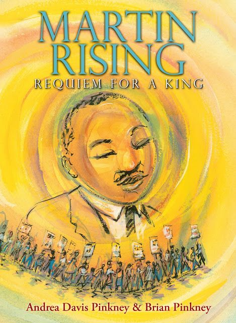 Martin Rising: Requiem For A King (Scholastic Press, January 2, 2018) written by Andrea Davis Pinkney with illustrations by Brian Pinkney is as extraordinary as the man being honored within these pages.  Time stands still from the moment you begin reading.