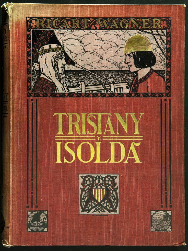 Richard Wagner. Tristany i Isolda. Barcelona: Associació Wagneriana, 1925. Llibret. Traducció catalana de Jeroni Zanné i Joaquim Pena. Wagner col·leccionat per Joaquim Pena