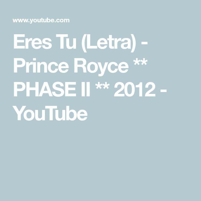 Eres Tu (Letra) - Prince Royce  ** PHASE II **  2012 - YouTube