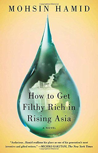 How to Get Filthy Rich in Rising Asia: A Novel by Mohsin Hamid http://www.amazon.com/dp/1594632332/ref=cm_sw_r_pi_dp_T9nWvb0FP9ZSY