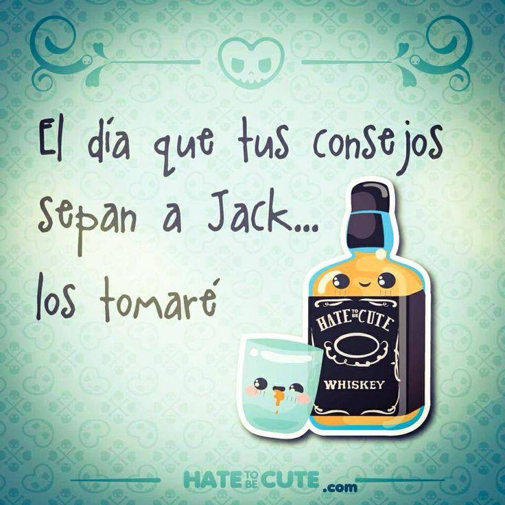 El día que tus consejos sepan a Jack... Los tomaré. Jajaja #humor #drink