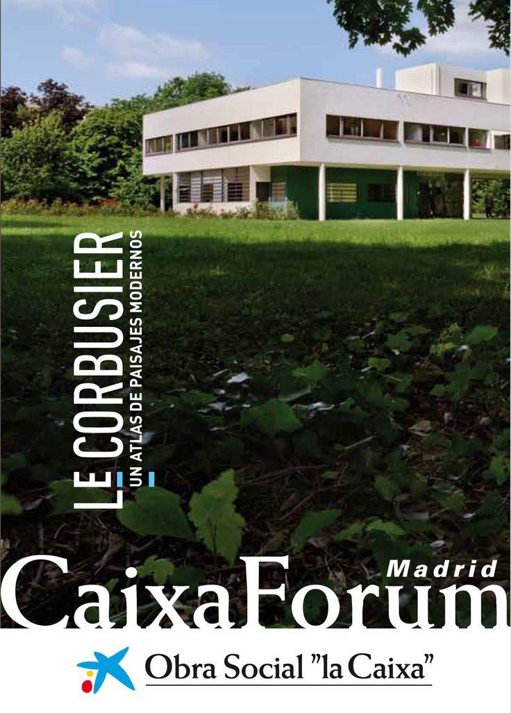 LE CORBUSIER, Un atlas de paisajes modernos. Hasta el 12 de octubre de 2014.  CaixaForum Madrid (Paseo del Prado, 36)