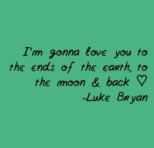 To the moon & back - luke bryan