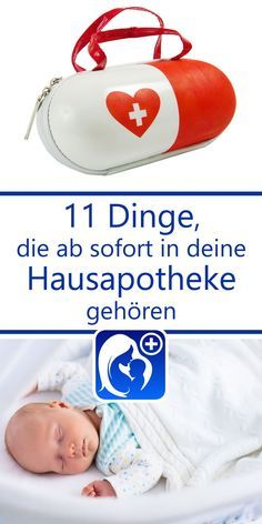 Hausapotheke für Babys – 11 notwendige Dinge – juni