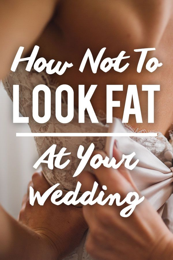 We hate to be blunt, but let's face it: no bride wants to look fat at her wedding. It's the truth and because we know you're thinking it, we've got some no-fail tips and tricks to help you look your slimmest on your big day. We're not talking crazy hardcore exercises or torturous fasts and cleanses.