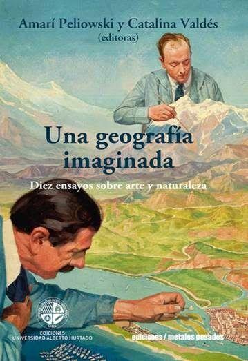una geografía imaginada diez ensayos sobre arte y naturaleza