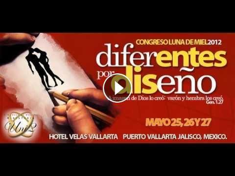 Congreso Luna de Miel 2012 - Plenaria 3 - El Diseno De La Mujer - Chuy Olivares Congreso Luna de Miel 2015 No Des Lugar Al Diablo - Salvador Pardo WEB...