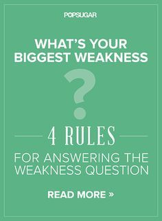 4 Rules For Answering The Weakness Question. Interview SkillsInterview  ProcessInterview PreparationJob InterviewsGood ...