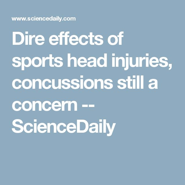 Dire effects of sports head injuries, concussions still a concern -- ScienceDaily