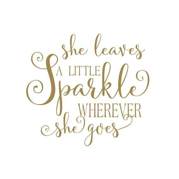 She Leaves A Little Sparkle Wherever She Goes Vinyl Wall