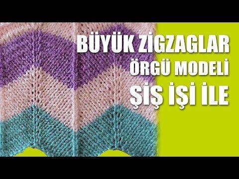 BÜYÜK ZİGZAGLAR Örgü Modeli - Şiş İşi İle Örgü Modelleri - YouTube