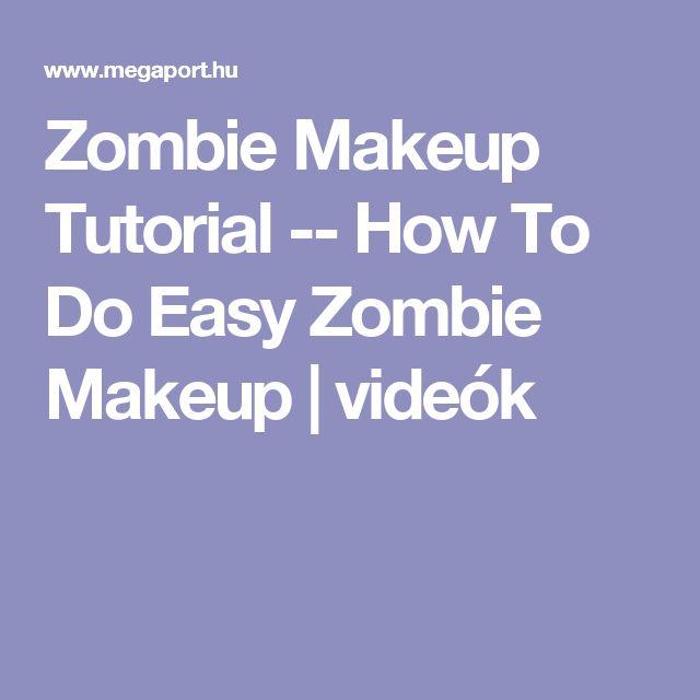 Zombie Makeup Tutorial -- How To Do Easy Zombie Makeup | videók
