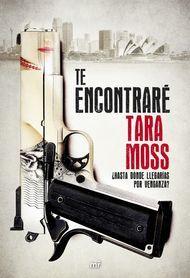 'Te encontraré' de Tara Moss. Puedes comprar este #libro en http://www.nubico.es/tienda/buscar-ebooks-por/te+encontrare/te-encontrare-tara-moss-9788427040311 o disfrutarlo en la tarifa plana de #ebooks en #Nubico Premium: http://www.nubico.es/premium/novedades-y-destacados-premium/te-encontrare-tara-moss-9788427040311