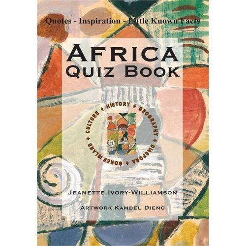 Africa Quiz Book: Quotes - Inspiration - Little Known Facts - Ivory-Williamson,