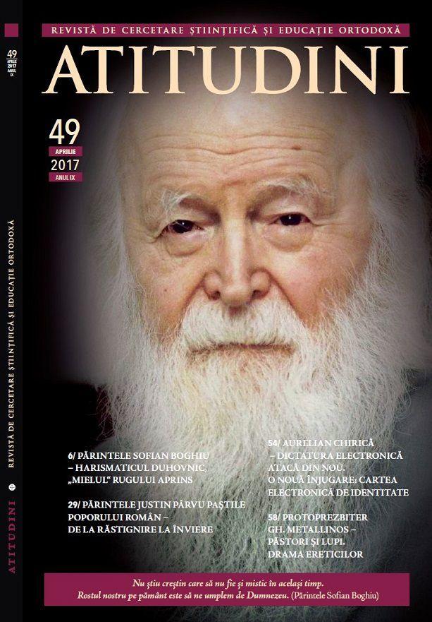 A apărut Revista Ortodoxă ATITUDINI Nr. 49, dedicată Părintelui Sofian Boghiu Comenzi sau Abonamente se pot face completând formularul, la adresa de email: atitudini.pv@gmail.com sau la numărul de telefon: 0785 018 852.