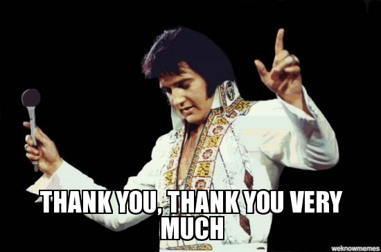 Funny Memes To Say Thank You : Elvis thank you meme just some cool unusual or