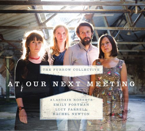 """The Furrow Collective """"At Our Next Meeting"""""""