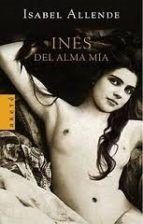 Inés del alma mía - Isabel Allende