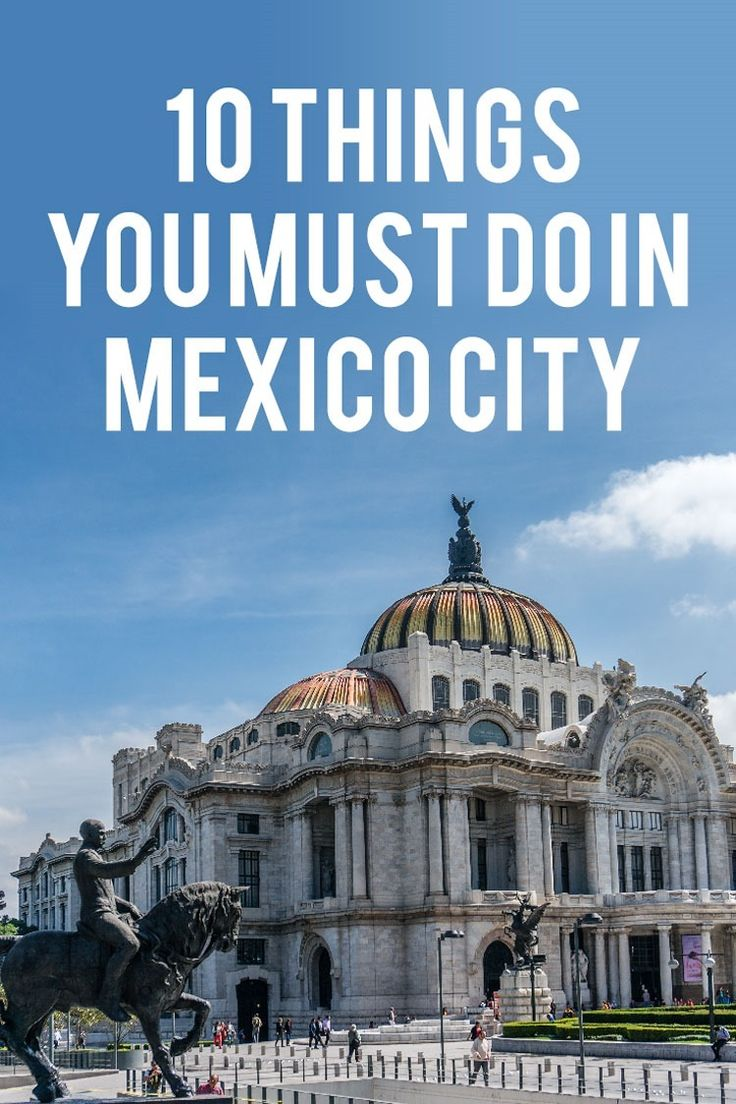 10 Things You Must Do in Mexico City