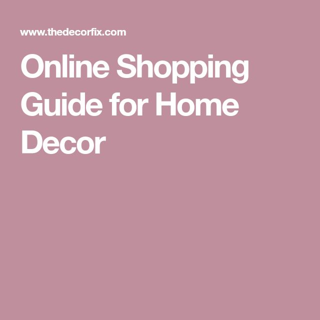 Online Shopping Guide for Home Decor