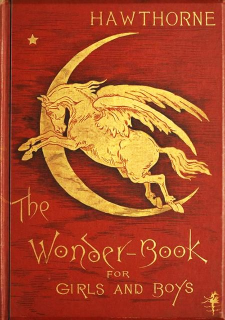 For the love of Books...The Wonder-Book for Girls and Boys by Nathaniel?