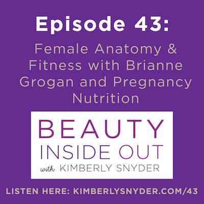 Brianne Grogan on Beauty Inside Out with Kimberly Snyder! #womenshealth