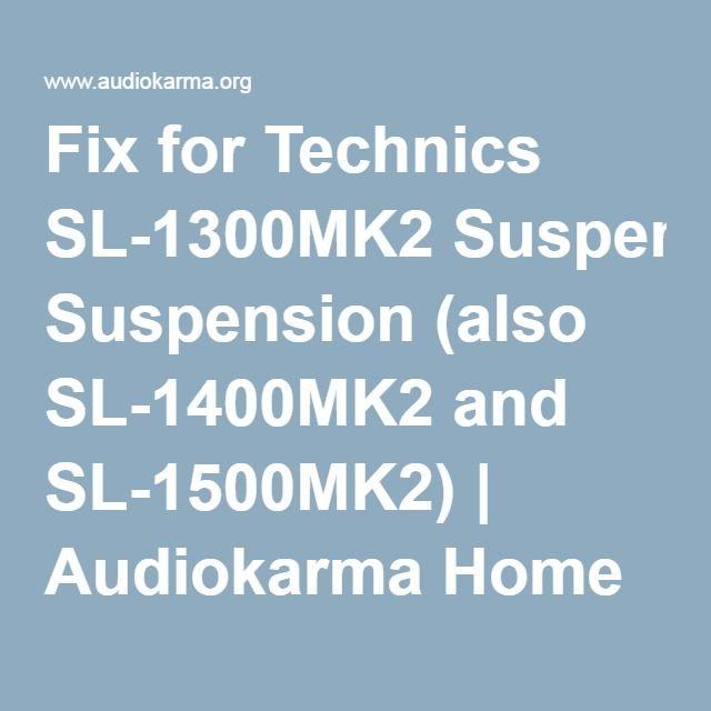 Fix for Technics SL-1300MK2 Suspension (also SL-1400MK2 and SL-1500MK2)   Audiokarma Home Audio Stereo Discussion Forums