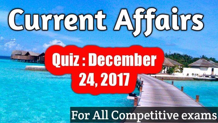 Current Affairs Quiz  Dec 24 - Current Affairs 2017 General knowledge - ...