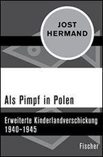 Als Pimpf in Polen: Erweiterte Kinderlandverschickung 1940-1945 [German]