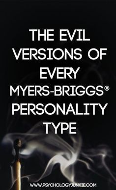 What is every Myers-Briggs®️️ type like when they are destructive and unhealthy? Find out in the evil versions of every Myers-Briggs®️️ personality type. ENFJ, INFJ, ENFP, INFP, ENTJ, INTJ, ENTP, INTP, ISTJ, ISTP, ESTP, ESTJ, ISFP, ISTP, ESFP, ESTP