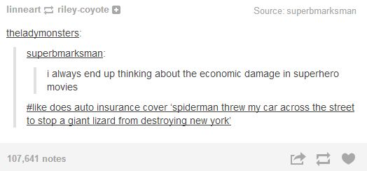If it doesn't, you should switch insurance companies. You don't have time for that kind of negativity in your life.