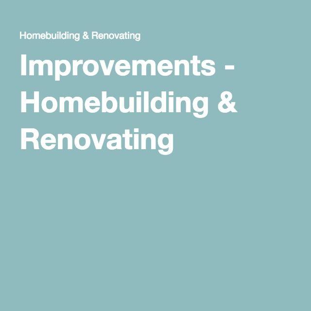 Improvements - Homebuilding & Renovating
