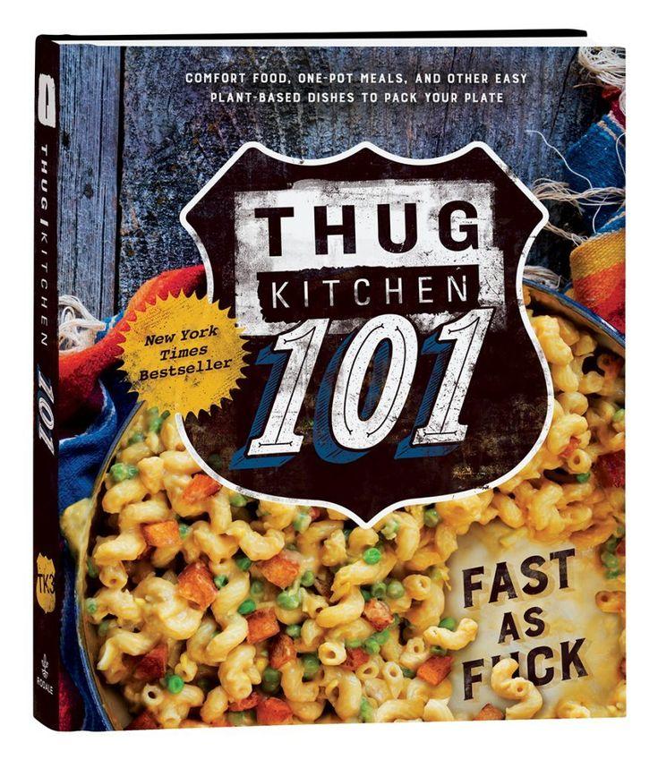Thug Kitchen 101 Cookbook - The Whole Dancer