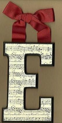 DIY sheet music letter. Joanne's cardboard letter, paint and modge podge sheet music
