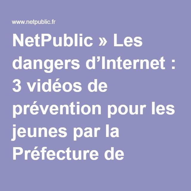 NetPublic » Les dangers d'Internet : 3 vidéos de prévention pour les jeunes par la Préfecture de Police de Paris