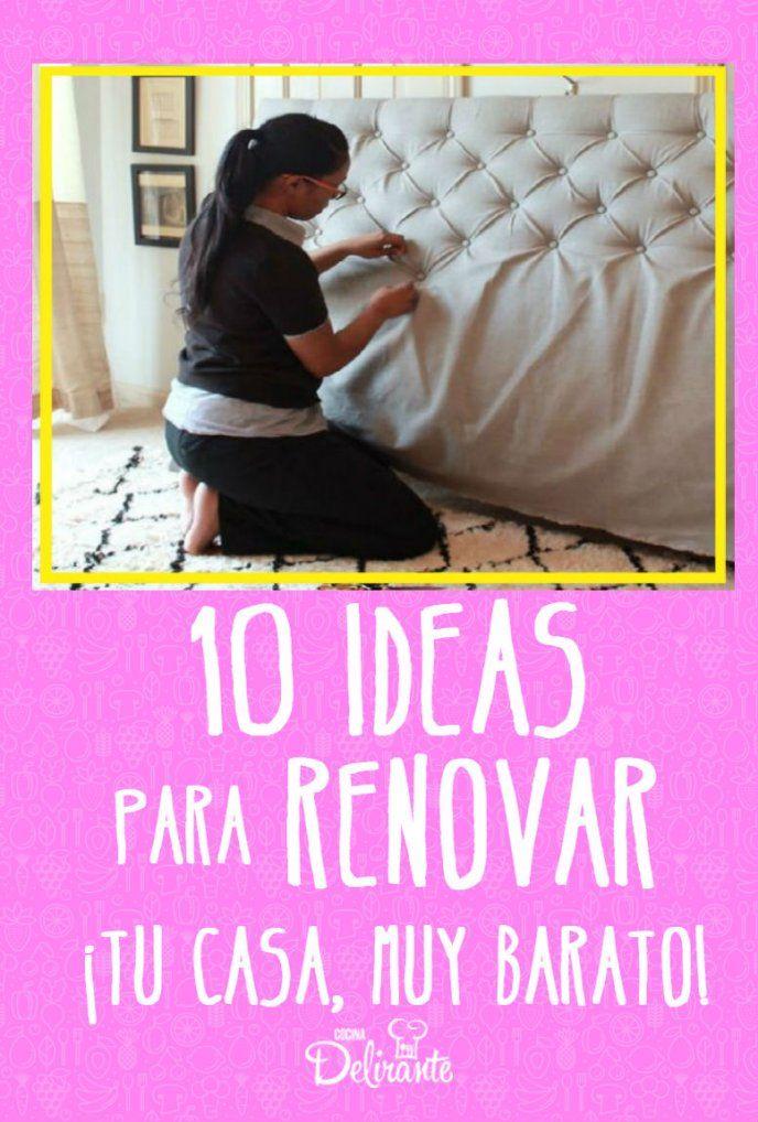 10 Ideas Para Convertir Tu Casa En El Mejor Lugar Del Mundo Muy Barato Como Remodelar Una Casa Arreglos De Casa Hacer Cabeceras De Cama
