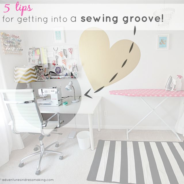 5 tips for getting into your sewing groove