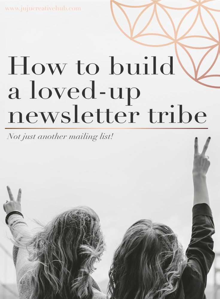 How to build a loved-up newsletter tribe — JuJu Creative Hub