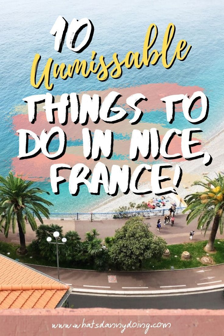 10 Epic Nice Itinerary Ideas Essential Things To Do In Nice