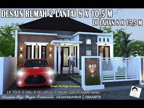 Desain Rumah 8x10 5 M Di Lahan 8x15 5 Dengan 3 Kamar Tidur Youtube Desain Rumah Rumah Minimalis Rumah