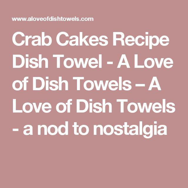 Crab Cakes Recipe Dish Towel - A Love of Dish Towels – A Love of Dish Towels - a nod to nostalgia
