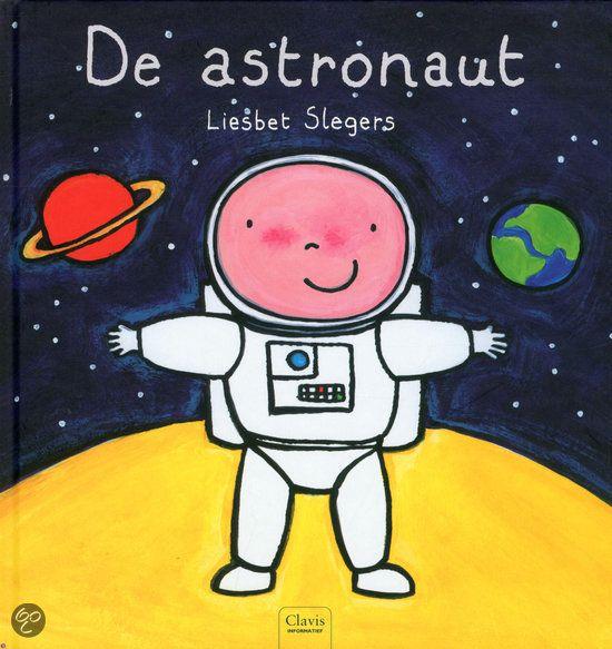 De astronaut van Liesbet Slegers Kerntitel Kinderboekenweek 2015 Groep 1&2