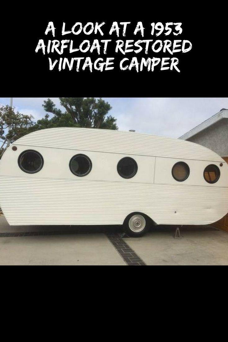 Restored Vintage Campers 1953 Airfloat Navigator Mobile Home Living Vintage Camper Camper Classic Campers