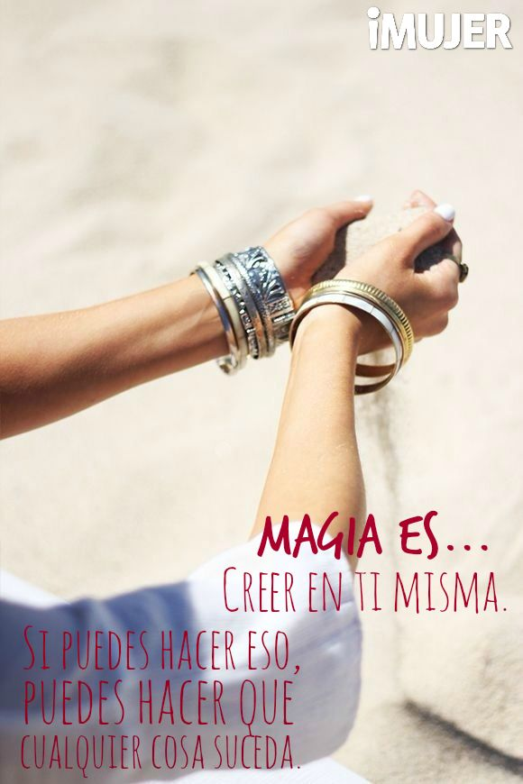 #Frases #Magia es #creer en ti misma. Si puedes hacer eso, puedes hacer que cualquier cosa suceda.