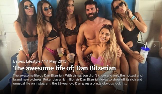 The awesome life of; Dan Bilzerian. With things you didn't know and only the hottest and brand new pictures.